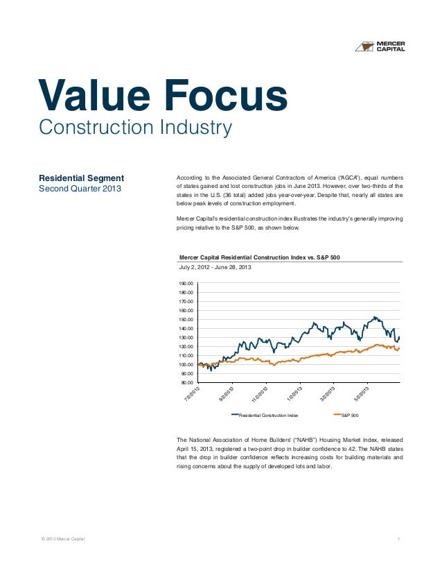 Construction Industry Residential Segment Second Quarter 2013 According to the Associated General Contractors of America (...