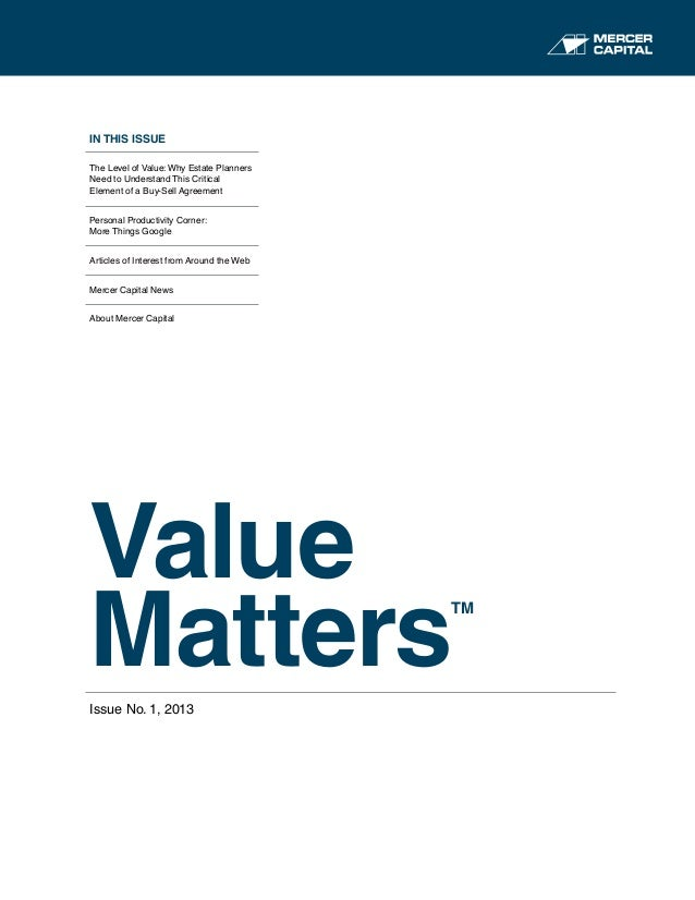 Mercer Capital's Value Matters (tm) | Issue 1 2013 | The Level of Value: Why Estate Planners Need to Understand This Critical Valuation Element of a Buy-Sell Agreement