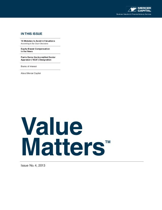 IN THIS ISSUE 16 Mistakes to Avoid in Valuations According to Tax Court Decisions Equity-Based Compensation in the News Pa...