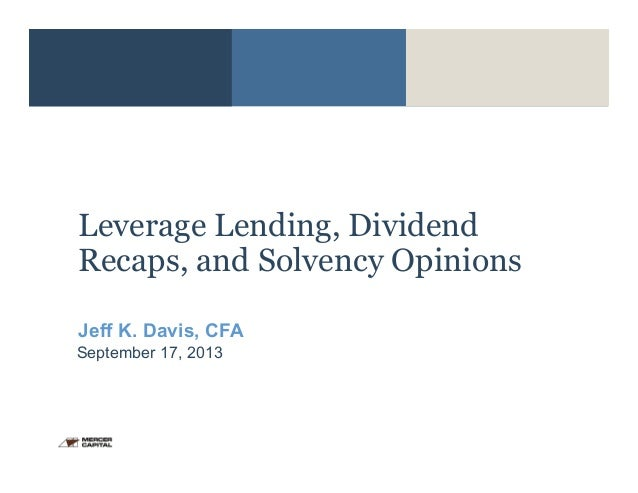Mercer Capital | Leverage Lending, Dividend Recaps, & Solvency Opinions | July 2013
