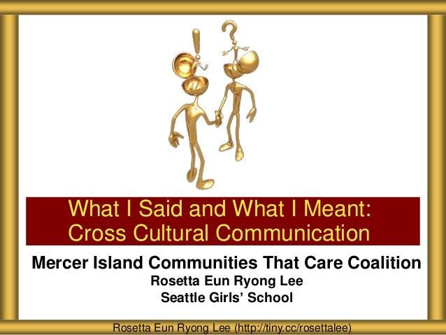 Mercer Island Communities That Care CoalitionRosetta Eun Ryong LeeSeattle Girls' SchoolWhat I Said and What I Meant:Cross ...