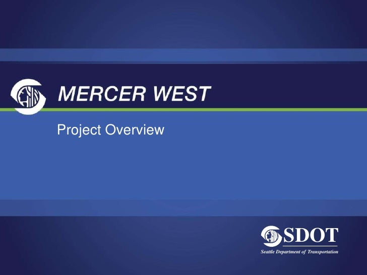 Project Overview                             SDOT                   Seattle Department of Transportation
