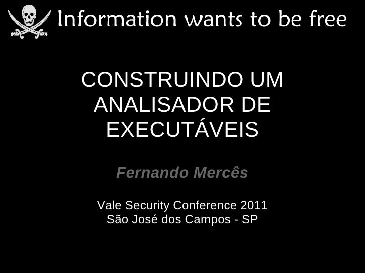 Vale Security Conference - 2011 - 11 - Fernando Mercês [Octane Labs] [Coding 40º]