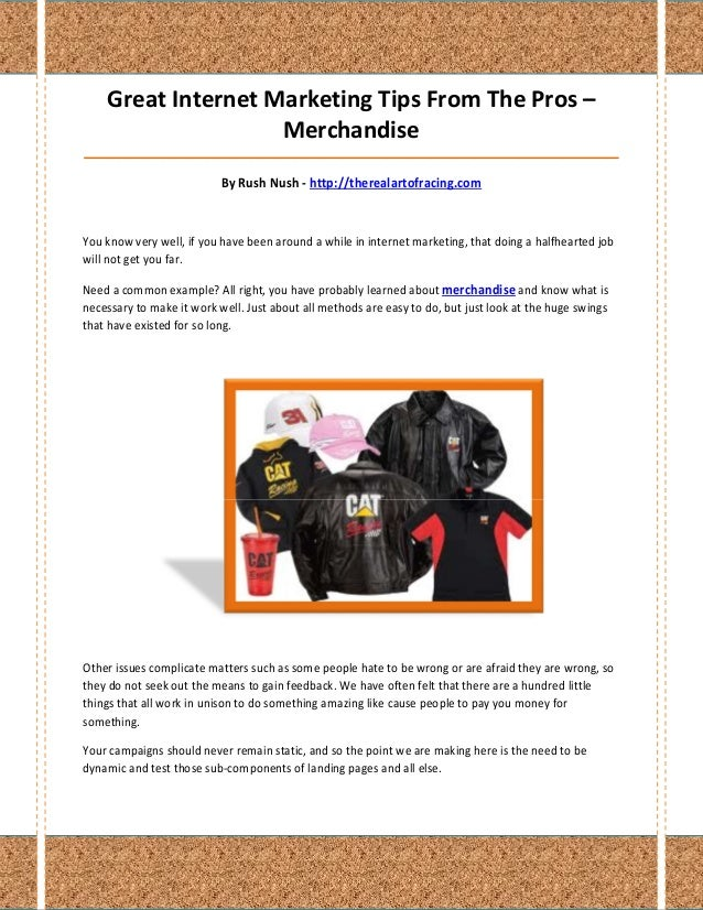 Great Internet Marketing Tips From The Pros –                    Merchandise______________________________________________...