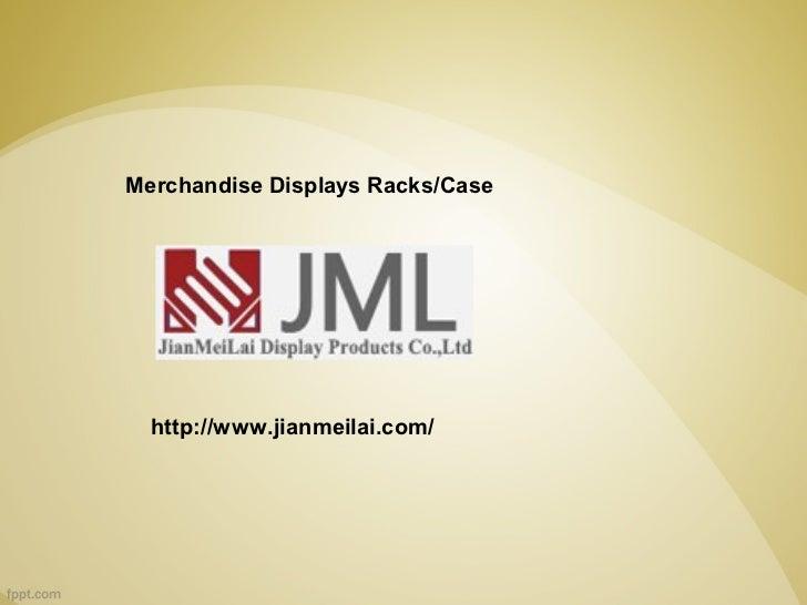 Merchandise Displays Racks/Case  http://www.jianmeilai.com/