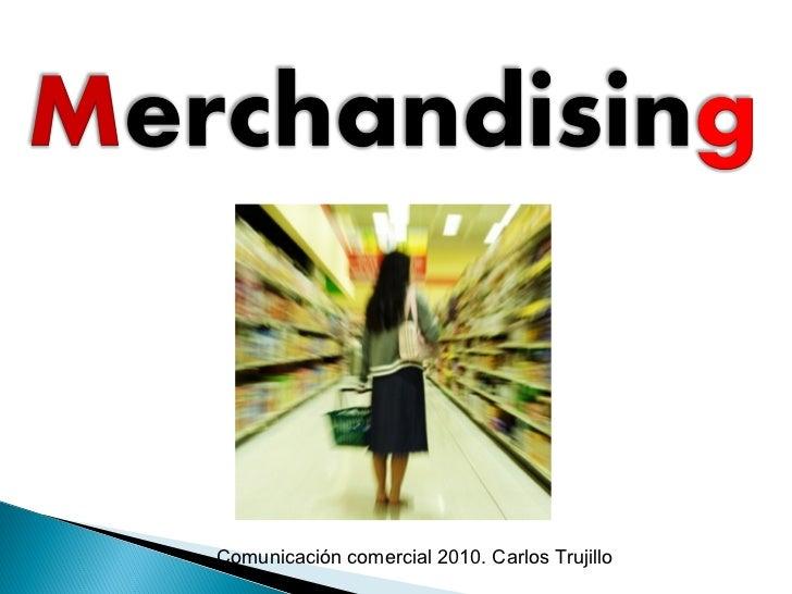 Comunicación comercial 2010. Carlos Trujillo