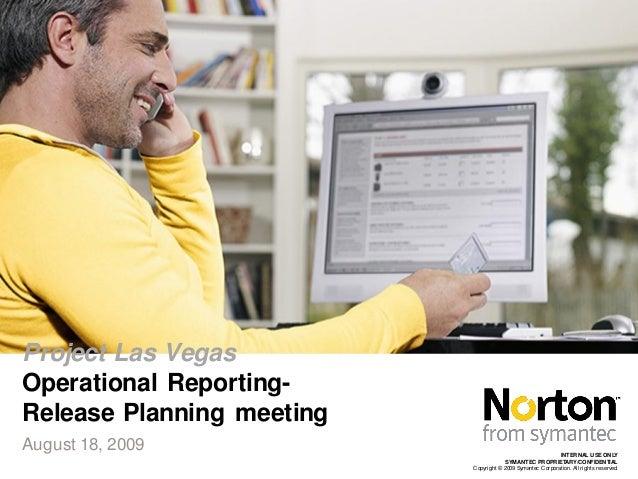 Project Las VegasOperational Reporting-Release Planning meetingAugust 18, 2009                                            ...