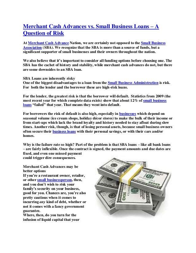 Merchant Cash Advances vs. Small Business Loans – A Question of Risk At Merchant Cash Advance Nation, we are certainly not...