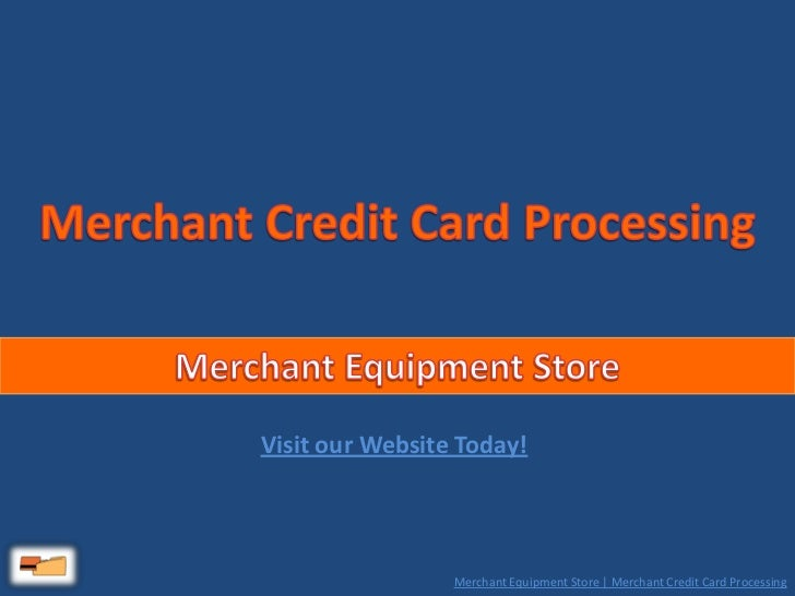 Merchant Credit Card Processing - Merchant Equipment Store
