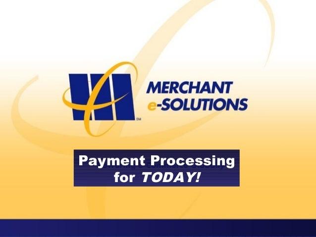 Merchant e solutions - http://www.payeverywhere.com/
