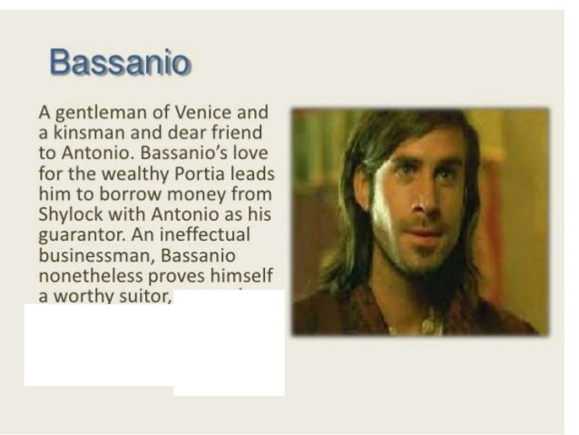 Write a character sketch of Bassanio?