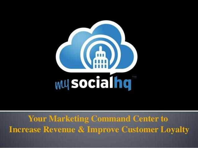 Your Marketing Command Center toIncrease Revenue & Improve Customer Loyalty