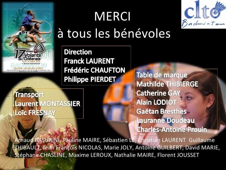 MERCI  à tous les bénévoles Arnaud BASURINI, Pauline MAIRE, Sébastien LE, Christian LAURENT  Guillaume THIBAULT, Jean Fran...