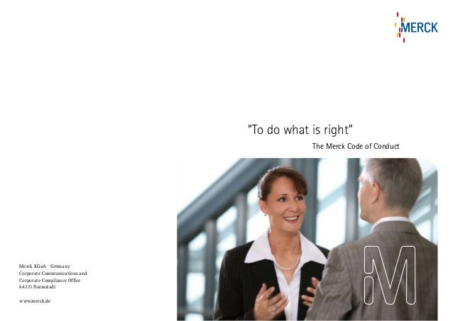 """""""To do what is right""""   Merck KGaA · Germany Corporate Communications and Corporate Compliance Office 64271 Darmstadt w..."""