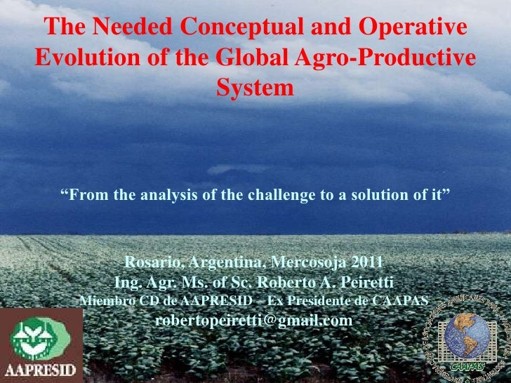 "The Needed Conceptual and OperativeEvolution of the Global Agro-Productive                 System  ""From the analysis of t..."