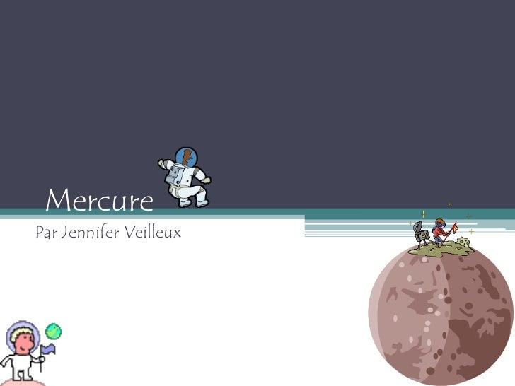 Mercure<br />Par Jennifer Veilleux<br />
