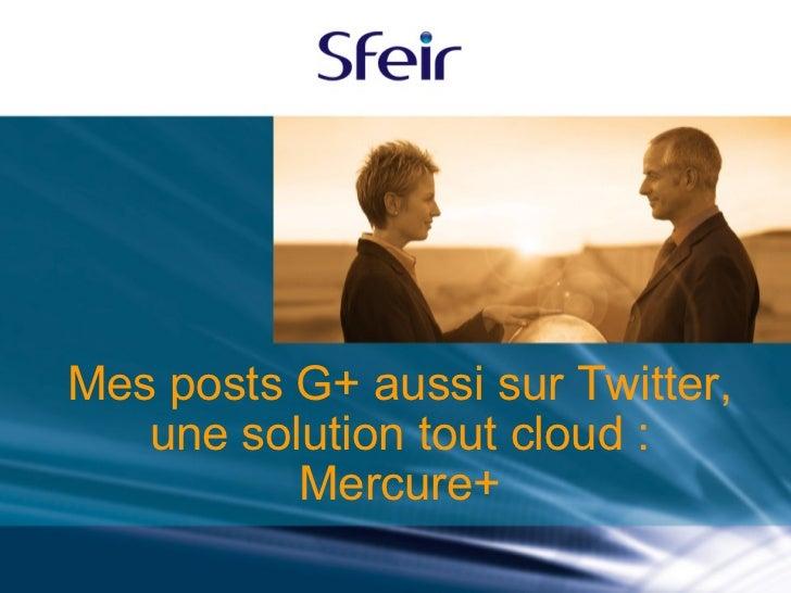De Google+ à twitter en passant par le Cloud