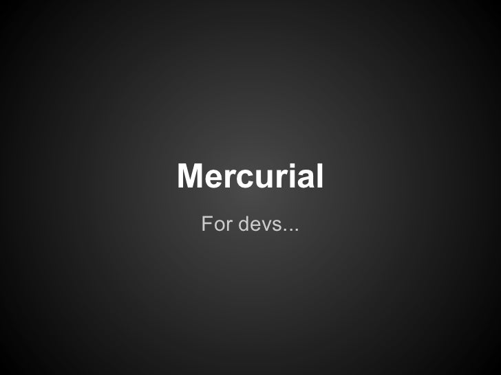 Mercurial For devs...