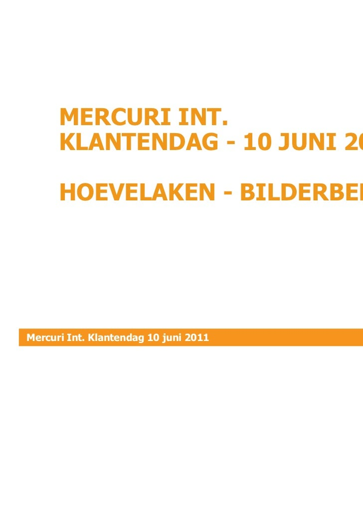MERCURI INT.      KLANTENDAG - 10 JUNI 2011      HOEVELAKEN - BILDERBERGMercuri Int. Klantendag 10 juni 2011