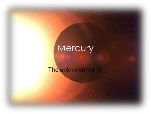 MercuryThe unknown world