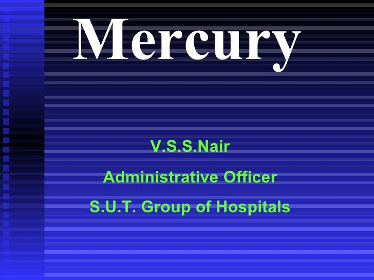 Mercury V.S.S.Nair Administrative Officer S.U.T. Group of Hospitals