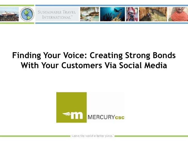 Finding Your Voice: Creating Strong Bonds With Your Customers via Social Media