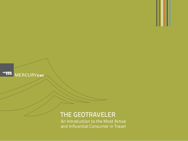 MERCURY csc              THE GEOTRAVELER              An Introduction to the Most Active              and Influential Cons...