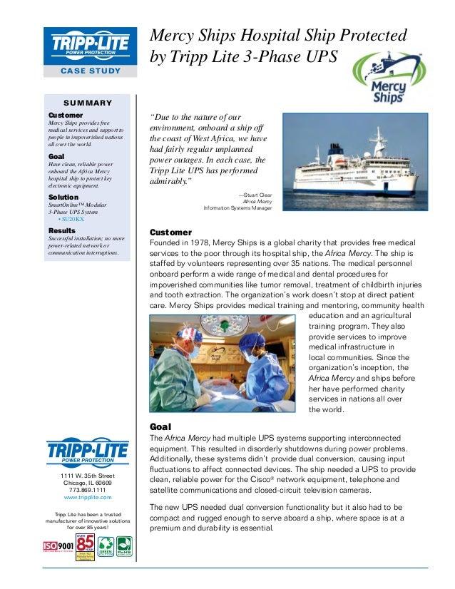 Mercy Ships Hospital Ship Protected by Tripp Lite 3-Phase UPS CASE STUDY  SUMMARY Customer Mercy Ships provides free medic...