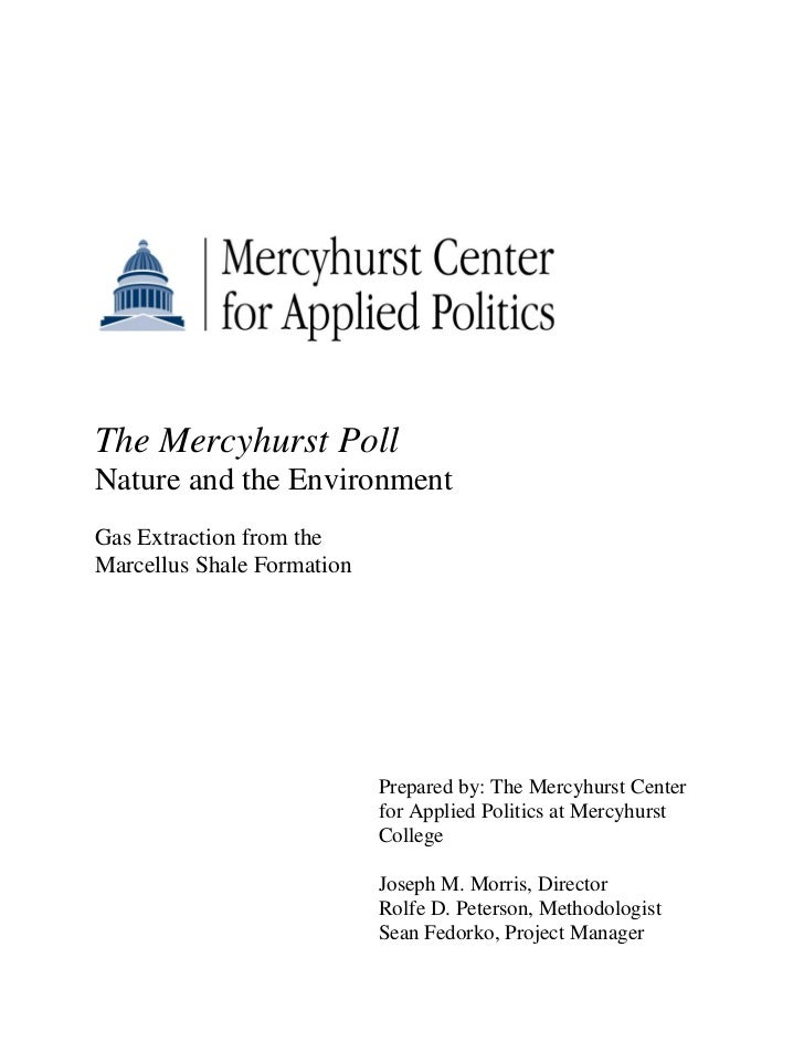 The Mercyhurst PollNature and the EnvironmentGas Extraction from theMarcellus Shale Formation                            P...