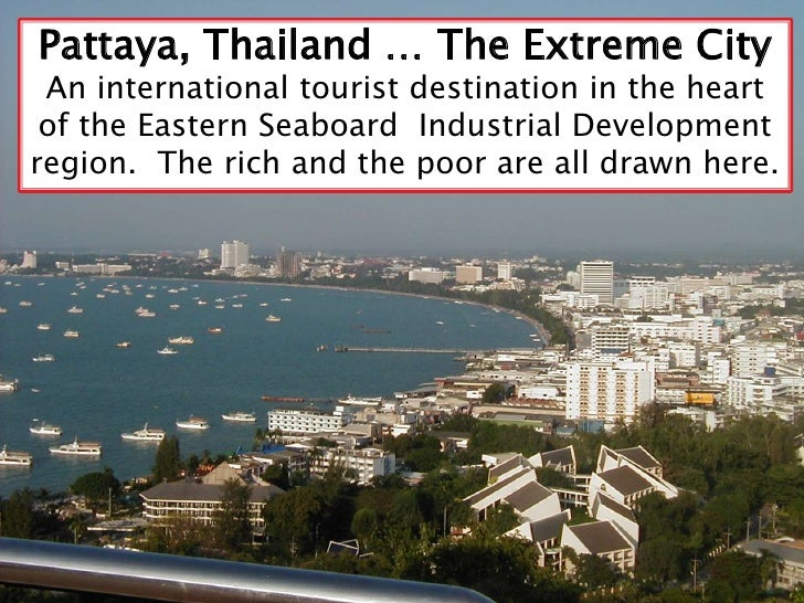 Pattaya, Thailand … The Extreme City<br />An international tourist destination in the heart of the Eastern Seaboard  Indus...