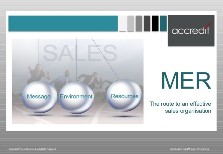 Introduction to E2M Sales Programme MER The route to an effective sales organisation