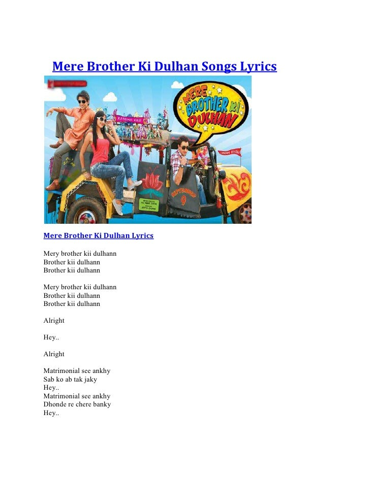 Mere Brother Ki Dulhan Songs LyricsMere Brother Ki Dulhan LyricsMery brother kii dulhannBrother kii dulhannBrother kii dul...