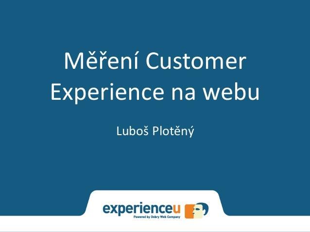 Měření CustomerExperience na webuLuboš Plotěný