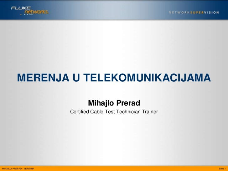 MERENJA U TELEKOMUNIKACIJAMA                                  Mihajlo Prerad                           Certified Cable Tes...