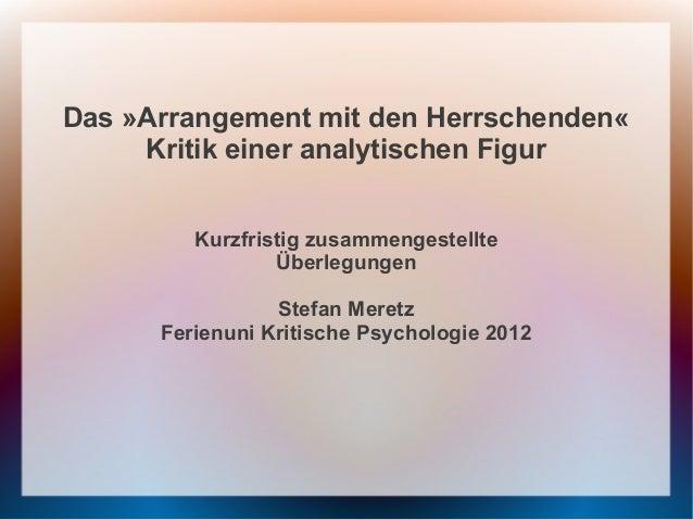 Das »Arrangement mit den Herrschenden«     Kritik einer analytischen Figur         Kurzfristig zusammengestellte          ...