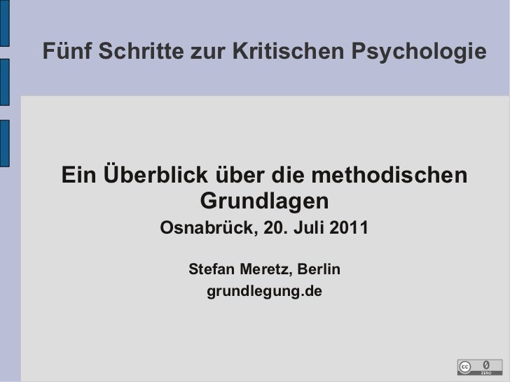 Fünf Schritte zur Kritischen Psychologie Ein Überblick über die methodischen             Grundlagen          Osnabrück, 20...