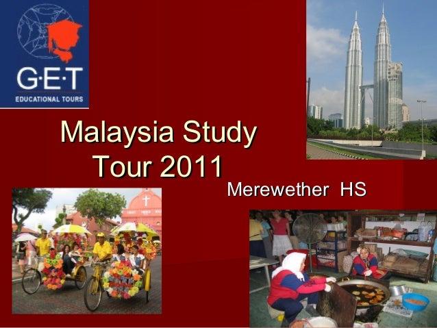 Malaysia StudyMalaysia Study Tour 2011Tour 2011 Merewether HSMerewether HS