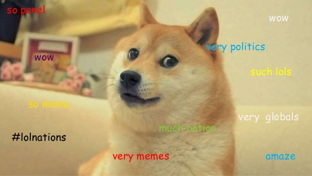 wow so panel amazevery memes so meme such lols wow very globals very politics much nation #lolnations