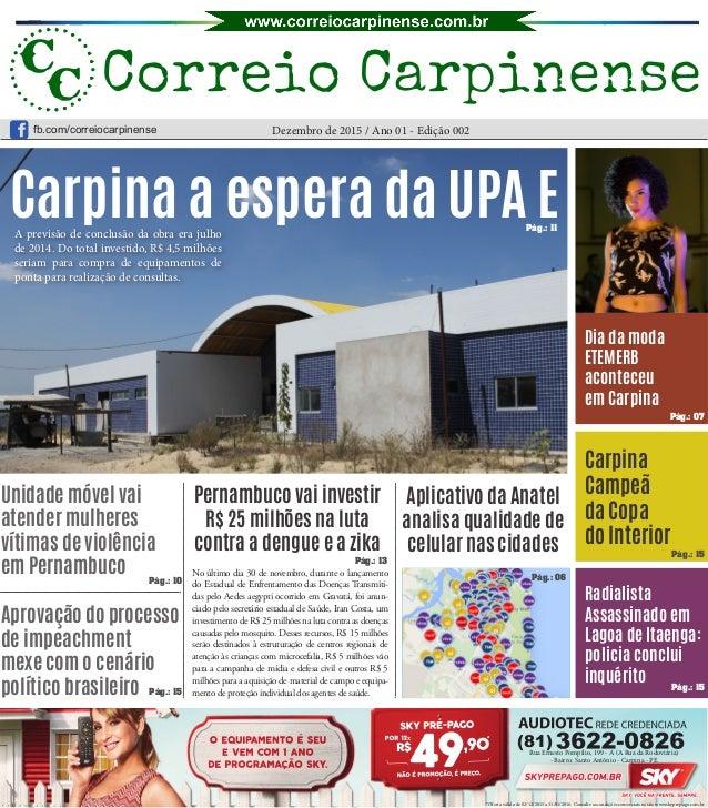 Carpina a espera da UPA E Unidade móvel vai atender mulheres vítimas de violência em Pernambuco Aprovação do processo de i...