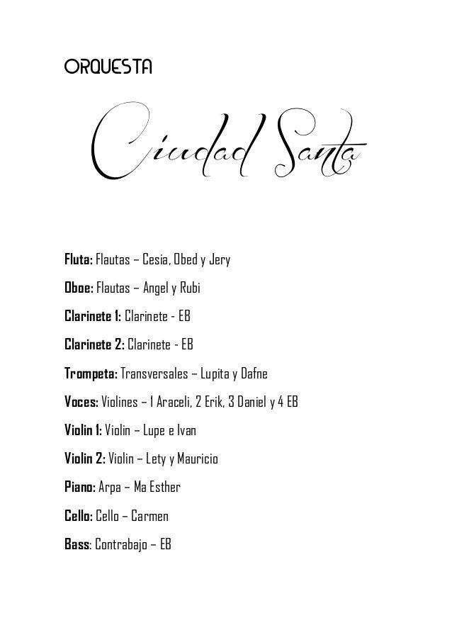 ORQUESTA Ciudad Santa Fluta: Flautas – Cesia, Obed y Jery Oboe: Flautas – Angel y Rubi Clarinete 1: Clarinete - EB Clarine...