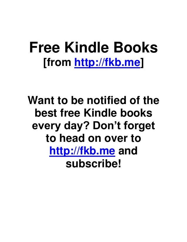 Free Kindle Books   [from http://fkb.me]Want to be notified of the best free Kindle booksevery day? Don't forget   to head...