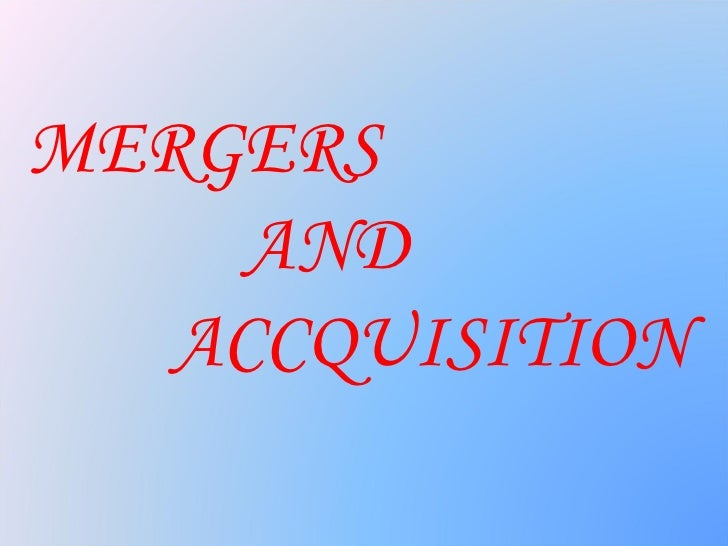 MERGERS     AND   ACCQUISITION