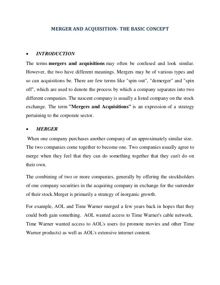 MERGER AND ACQUISITION- THE BASIC CONCEPT    INTRODUCTIONThe terms mergers and acquisitions may often be confused and loo...