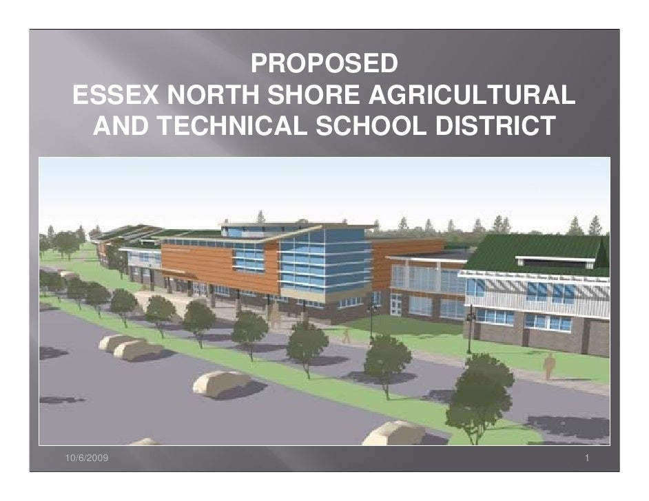 PROPOSED  ESSEX NORTH SHORE AGRICULTURAL   AND TECHNICAL SCHOOL DISTRICT     10/6/2009                         1