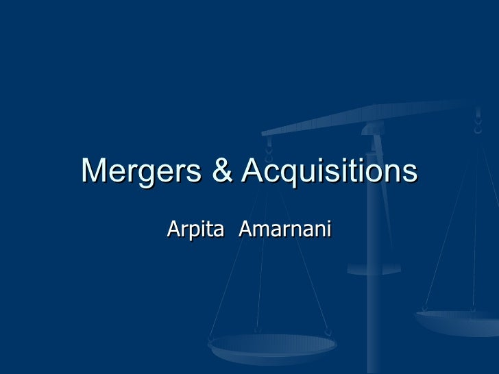 Mergers & Acquisitions Arpita  Amarnani