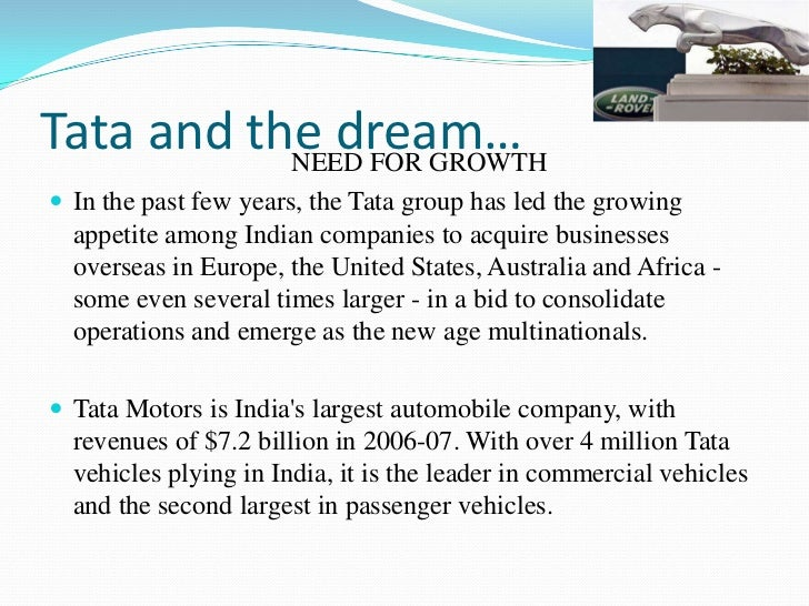 post acquisition scenario of tata motors The acquisition of foreign brands, tata motors has emerged as an international automobile company jaguar and land rover (jlr), was a business composed of the two iconic  to understand the benefits derived by tata motors ltd in the post m&a 2 to comprehend the significance of 23 parameters involved in evaluating the financial performance.
