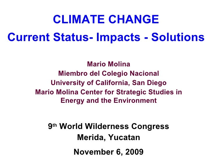 Climate Change: Current Status, Impacts and Solutions by Mario Molina