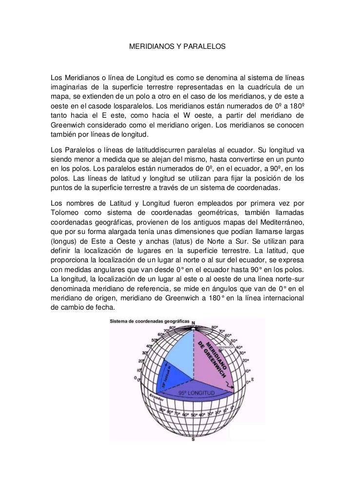 MERIDIANOS Y PARALELOS <br />Los Meridianos o línea de Longitud es como se denomina al sistema de líneas imaginarias de la...