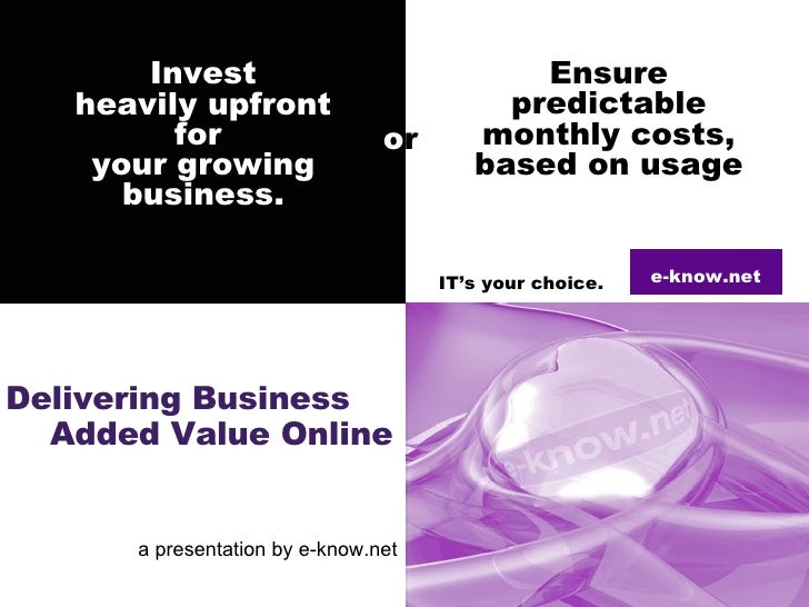 a presentation by e-know.net Delivering Business  Added Value Online