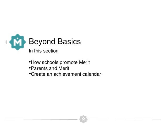 Beyond Basics  In this section  •How schools promote Merit  •Parents and Merit  •Create an achievement calendar